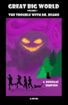 Great Big World: The Trouble with Dr. Beamo by J. Douglas Simpson
