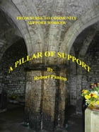 From Nurse To Community Support Worker: A Pillar of Support by Robert Panton