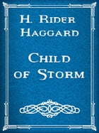 Child of Storm by H. Rider Haggard