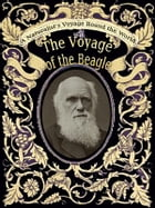 A Naturalist's Voyage Round the World: The Voyage Of The Beagle A new edition with illustrations by R. T. Pritchett of places visited and o by Charles Darwin