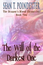 The Will of the Darkest One by Sean T. Poindexter