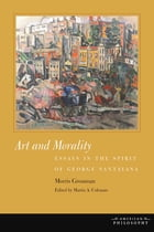 Art and Morality: Essays in the Spirit of George Santayana