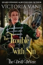 The Trouble with Sin: The Devil DeVere Series