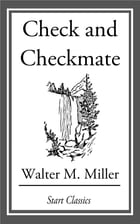 Check and Checkmate by Walter M. Miller