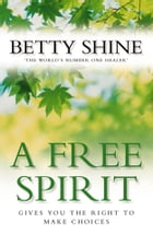 A Free Spirit by Betty Shine