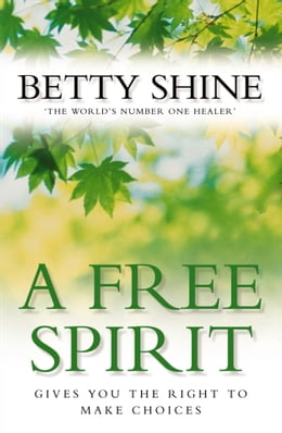 Book A Free Spirit by Betty Shine