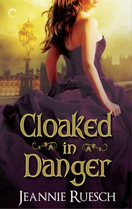 Book Cloaked in Danger by Jeannie Ruesch