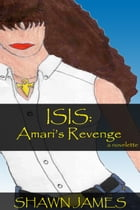 Isis: Amari's Revenge by Shawn James