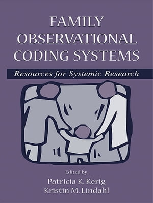 Family Observational Coding Systems Resources for Systemic Research