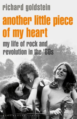 Another Little Piece of My Heart My Life of Rock and Revolution in the '60s