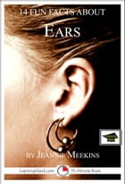 14 Fun Facts About Ears: Educational Version by Jeannie Meekins