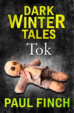 Book Tok (Dark Winter Tales) by Paul Finch