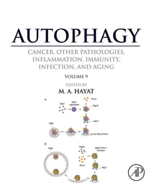 Autophagy: Cancer,  Other Pathologies,  Inflammation,  Immunity,  Infection,  and Aging Volume 9: Human Diseases and Autophagosome