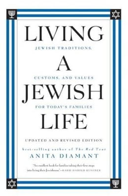 Book Living a Jewish Life, Updated and Revised Edition: Jewish Traditions, Customs and Values fo by Anita Diamant
