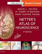Netter's Atlas of Neuroscience E-Book by David L. Felten, MD, PhD