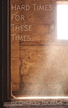 Hard Times: For These Times by Charles Dickens