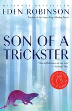 Son of a Trickster by Eden Robinson