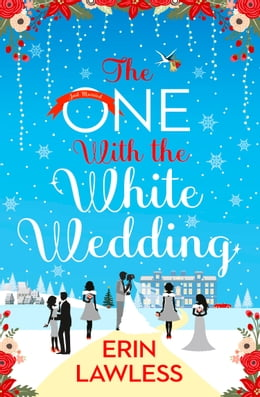 Book The One with the White Wedding (Bridesmaids, Book 4) by Erin Lawless