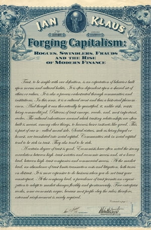 Forging Capitalism Rogues,  Swindlers,  Frauds,  and the Rise of Modern Finance