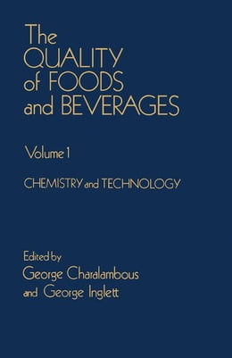 Book The Quality of foods and beverages V1: Chemistry and technology by Charalambous, George