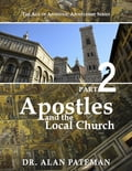 Apostles and the Local Church: The Age of Apostolic Apostleship Series, Part 2 3978135f-2891-48c3-9401-ba4e43b5b139