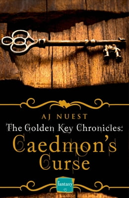 Book Caedmon's Curse (The Golden Key Chronicles, Book 3) by AJ Nuest