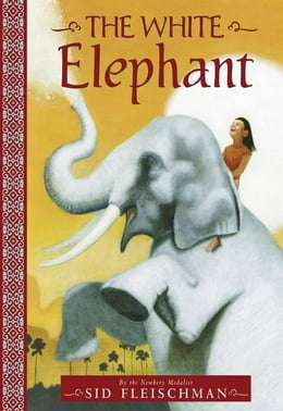 Book The White Elephant by Sid Fleischman