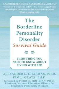 The Borderline Personality Disorder Survival Guide: Everything You Need to Know About Living with…