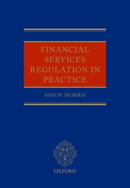 Book Financial Services Regulation in Practice by Simon Morris