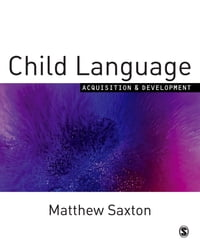 Child Language: Acquisition and Development