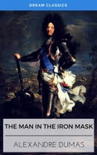 The Man in the Iron Mask (Dream Classics) by Alexandre Dumas