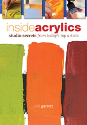 Inside Acrylics Studio Secrets From Today's Top Artists