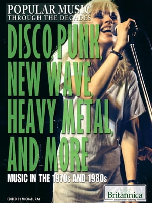 Disco,  Punk,  New Wave,  Heavy Metal,  and More Music in the 1970s and 1980s