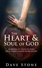 The Heart and Soul of God by Dave Stone