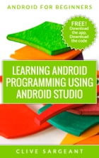 Learning Android programming using Android Studio by Clive Sargeant