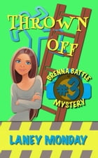 Thrown Off: A Cozy Mystery by Laney Monday