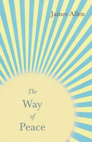 The Way of Peace: With an Essay from Within You is the Power by Henry Thomas Hamblin