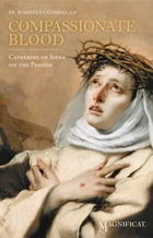 Compassionate Blood: Catherine of Siena On the Passion by Romanus Cessario O.P.