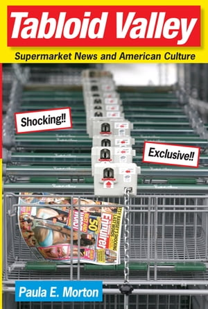 Tabloid Valley Supermarket News and American Culture