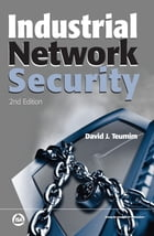 Industrial Network Security, Second Edition by David J. Teumim