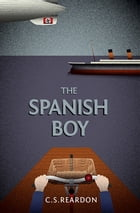Spanish Boy, The by C.S. Reardon