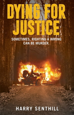 Dying For Justice: An extrajudicial thriller