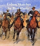 Urban Sketches, a collection of stories by Bret Harte