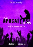 The Apocalypse Blog Book 0: Before the End Cover Image