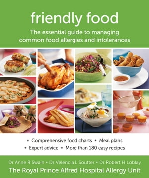 Friendly Food: The essential guide to managing common food allergies and intolerances