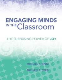 Engaging Minds in the Classroom: The Surprising Power of Joy