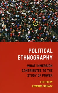 Political Ethnography: What Immersion Contributes to the Study of Power