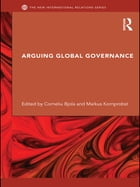 Arguing Global Governance: Agency, Lifeworld and Shared Reasoning