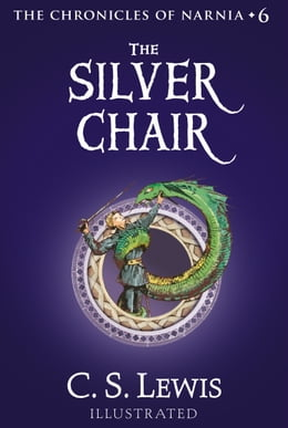Book The Silver Chair (The Chronicles of Narnia, Book 6) by C. S. Lewis