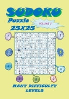 Sudoku Puzzle 25X25, Volume 3 by YobiTech Consulting